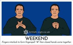 BSL Awareness Week - Sign of the day - Weekend! English Sign Language, Sign Language Phrases, Sign Language Alphabet, Sign Language Interpreter, Learn Sign Language, American Sign Language, British Sign Language Dictionary, Body Language, Learn Bsl