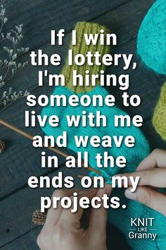 The Top 127 Knitting Puns, Yarn Memes, Jokes, Knitting Memes & Funny Quotes – Updated For 2020 Knitting Meme, Knitting Quotes, Knitting Blogs, Knitting Machine, Weave In Ends Knitting, Happy Signs, Funny Note, Crochet Humor, Winning The Lottery