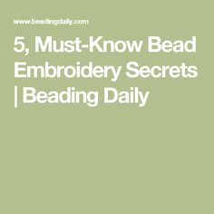 5, Must-Know Bead Embroidery Secrets | Beading Daily