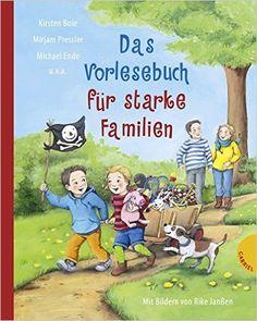 Das Vorlesebuch für starke Familien: Amazon.de: Kirsten Boie, Mirjam Pressler, Michael Ende, Rike Janßen, Kathrin Rau: Bücher