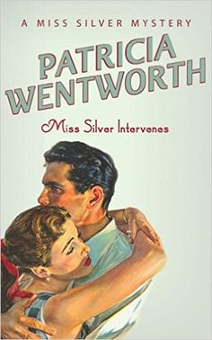 """Read """"Miss Silver Intervenes"""" by Patricia Wentworth available from Rakuten Kobo. A classic mystery novel from one of the mistresses of the genre. When her fiancé, Giles Armitage, is lost at sea in the . Best Mysteries, Cozy Mysteries, Mystery Novels, Mystery Thriller, Detective, Agatha, Fiction Novels, Crime Fiction, Vintage Book Covers"""