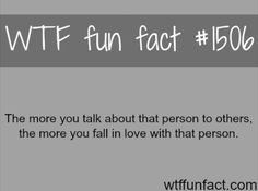 WTF Fun Fact#1506 How to know if you love someone. I will continue to talk about my crush forever now.