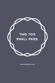 This too shall pass.   25 Mantras for Moms #parenting