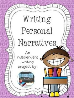 Writing Personal Narratives: An independent writing project.