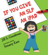 MUST read, SLPs! Jill has us figured out!  Pin this if it's true for you, too. ~Heather  http://www.smartappsforkids.com/2013/04/if-you-give-an-slp-an-ipad.html