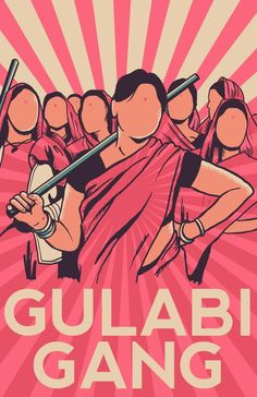 """Gulabi Gang -The founder of the gulabis is the fearless Sampat Pal Devi, 40, who was married off at the age of 12. The gulabis, whose members say they are a """"gang for justice,"""" started in 2006 as a sisterhood of sorts that looked out for victims of domestic abuse. Source: Addicted2Chaos (http://www.deviantart.com/art/Gulabi-Gang-390530163)"""