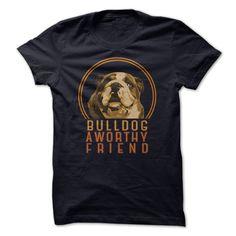 Bulldogs are worthy friends. <3 https://www.sunfrog.com/Pets/BULLDOG-A-WORTHY-FRIEND.html?66789