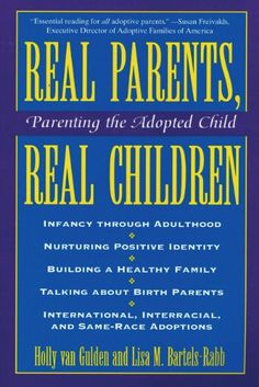Real Parents, Real Children: Parenting the Adopted Child by Holly Van Gulden,http://www.amazon.com/dp/0824515145/ref=cm_sw_r_pi_dp_Gsw5sb0HJ2KVZ6MK
