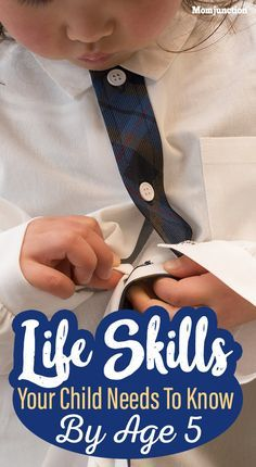 7 Life Skills Your #Child Needs to Know by Age 5 : As you see your children grow, you realize that with age they learn a bunch of verbal, non-verbal, analytical, rational, literary,