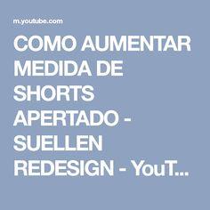 COMO AUMENTAR MEDIDA DE SHORTS APERTADO - SUELLEN REDESIGN - YouTube