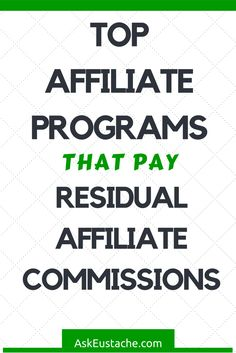 21+ Recurring Affiliate Programs That Pay Residual Commissions  Use the top affiliate programs online and get repeated income per sale!