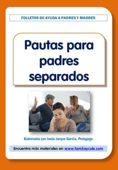 Folleto informativo que contiene pautas para padres separados sobre cómo actuar con sus hijos y ex-pareja para manejar esta nueva situación.