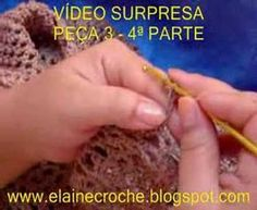 CROCHE - VÍDEO SURPRESA - PEÇA 3 - 3ª PARTE - YouTube