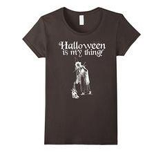 Women's Halloween is My Thing Funny Tshirt Witch Broom Black Cat October.  Buy it here:  https://www.amazon.com/dp/B01LP5A9AY