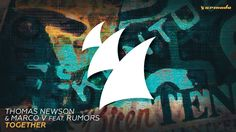Thomas Newson & Marco V feat. Rumors - Together (Original Mix)