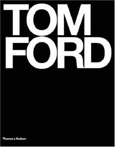 Tom Ford: Ten Years by Graydon Carter http://www.amazon.com/dp/0500511977/ref=cm_sw_r_pi_dp_wA9wvb1Z4NQ8H