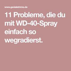 11 Probleme, die du mit WD-40-Spray einfach so wegradierst.