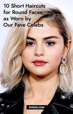 10 Short Haircuts for Round Faces, as Worn by Our Fave Celebs