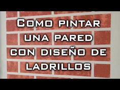 Como pintar una pared con diseño de ladrillos - YouTube