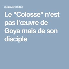 """Le """"Colosse"""" n'est pas l'œuvre de Goya mais de son disciple"""