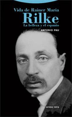 La vida de Rilke, tenazmente dedicada a la culminación de una obra poética, discurrió por ...