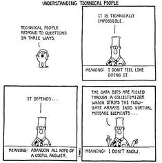 so true! Understanding Technical People: Dogbert explains how to Understand Technical People I Thought Of You Today, I Think Of You, Dilbert Cartoon, Office Humour, Work Cartoons, Tech Humor, Serious Business, Safe For Work, Third Way