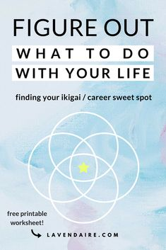 Ikigai = where your values, skills, passions, and goals align | Lavendaire | what to do with your life | how to find my passions | career advice | how to find my purpose | reason for living | personal growth | lifestyle design | self development | free wo