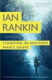 Standing in Another Man's Grave, by Ian Rankin | Booklist Online