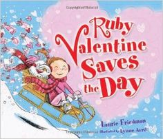 Book: Ruby Valentine Saves the Day - Theme: EVERY CHILD IS A HERO - It's Valentine's Day and Ruby won't let anything spoil the celebration! In this follow-up to the popular Love, Ruby Her favorite day of the year rolls around again, and she works feverishly to plan the perfect party for everyone in Heartland. But when Valentine's Day arrives, an unexpected snowstorm threatens to ruin all of Ruby's plans. Will Ruby find a way to save the day?