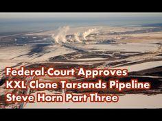 Federal Court Approves KXL Tarsands Pipeline Clone - Steve Horn Part 3