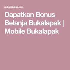 Dapatkan Bonus Belanja Bukalapak   Mobile Bukalapak
