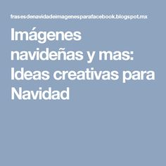 Imágenes navideñas y mas: Ideas creativas para Navidad Ideas Creativas, Crochet, Accessories, Amor, Frases, Christmas Decor, Christmas Ornaments, Crochet Throw Pattern, Creativity