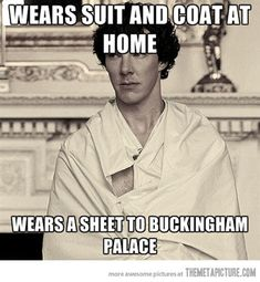 Sherlock logic. // probably a deduction of some sort was behind this