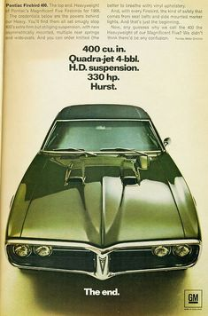 Pontiac Firebird 1968 400 Cu In Quadra-Jet - Mad Men Art: The Vintage Advertisement Art Collection Mad Men, Pontiac Firebird Trans Am, 1969 Firebird, Firebird Formula, Pontiac Cars, Pony Car, Car Advertising, Us Cars, Old Ads