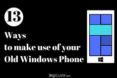 13 Amazing Ways to make use of your Old Windows phone