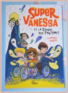 Les Lectures de Val : Super Vanessa et la crique aux fantômes de Florenc...