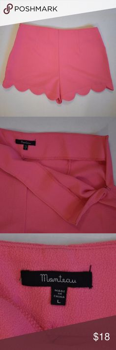 """Monteau Pink Scallop High Waist Shorts Size Large Monteau Pink Scalloped-Hem Shorts Size Large Lightweight 97% polyester, 3% spandex- Side Zipper Measurements laying flat: 12"""" long, 15"""" across waist, 11"""" rise Excellent used condition: no holes, stains, etc.  Smoke free home, ships same day, top-rated seller, top 10% seller Make offer or select """"add to bundle"""" for private, no obligation offer Measurements laying flat: Monteau Shorts"""