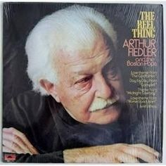 Arthur Fiedler and the Boston Pops--The Reel Thing