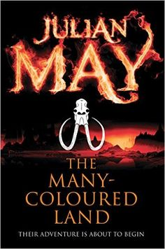 The Many-Coloured Land (Saga of the Exiles Book 1) eBook: Julian May: Amazon.co.uk: Kindle Store