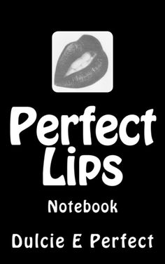 They are also very busy in their daily lives, that even the 'Perfect Woman' will forget things to buy, to do, to make, to create and to share sometimes. Buy this notebook and then you will remember to do all of the above all the time. Perfect Lips, Perfect Woman, Self Publishing, Notebooks, Life, Collection, Notebook, Laptops