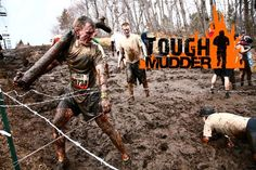 Tough Mudder  Am I crazy enough and tough enough for this?  Probably not, but it would be quite the accomplishment.