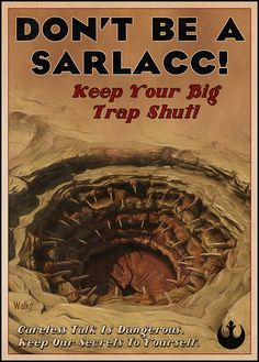 Don't Be a Sarlacc! Keep Your Big Trap Shut!