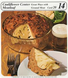 Cauliflower Center Meatloaf. This is just diabolical.