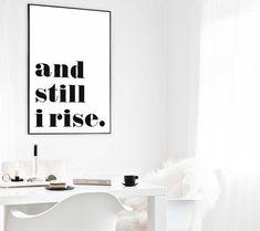 Maya Angelou print Maya Angelou wall art quote and still I Art Prints Quotes, Wall Art Quotes, Printable Art, Printables, Rise Art, Still I Rise, Modern Style Homes, Scandinavian Art, Feminist Art