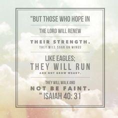 Encouragement verse when tired. Truth. Isaiah 40:31