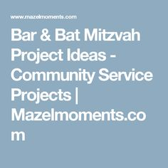 Bar & Bat Mitzvah Project Ideas - Community Service Projects | Mazelmoments.com