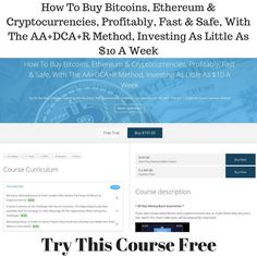 How To Buy Bitcoins, Ethereum & Cryptocurrencies, Profitably, Fast & Safe, With The AA+DCA+R Method, Investing As Little As $10 A Week…