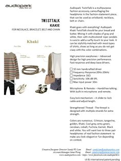 Khaki goes with everything! Audiopark Khaki TwistTalk should be your bread and butter. Mixing it with shades of gray and white, then with multicolored rope sandals is sure to add a carfty touch to your look. It can be stylishly matched with most types of shirts, shoes as long as you do not get crazy with the color combinations  Easy lock mechanism – A slider to lock cable and adjust length.  Strengthened Thread - The thread is designed with multiple strands for extra strength. .