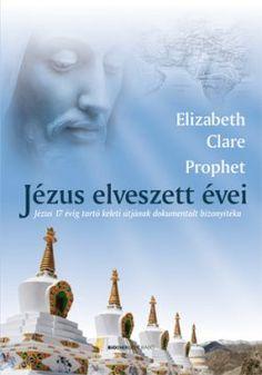 Elizabeth Clare Prophet: Jézus elveszett évei | Bioenergetic.hu Elizabeth Clare Prophet, Mantra, Statue Of Liberty, Avatar, Movie Posters, Bible, Statue Of Liberty Facts, Film Poster, Popcorn Posters