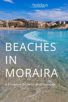 Our complete guide of beaches in Moraira. The best beaches on the Costa Blanca : Playa del Portet, Ampolla etc. Find your favorite beach in Moraira Alicante, Javea Spain, Moraira, Relaxing Holidays, Next Holiday, Beach Bars, Spain Travel, Wanderlust Travel, Marine Life
